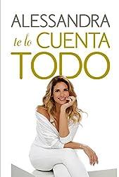 Alessandra te lo cuenta todo (Spanish Edition)
