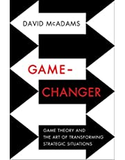 Game Changer: Game Theory and the Art of Transforming Strategic Situations