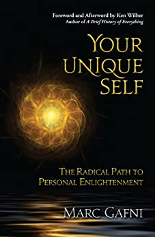 Your Unique Self: The Radical Path to Personal Enlightenment by [Gafni, Marc]
