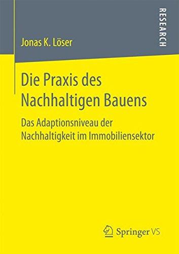 Die Praxis des Nachhaltigen Bauens: Das Adaptionsniveau der Nachhaltigkeit im Immobiliensektor (German Edition) ebook