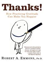 "The first major study of gratitude that shows how ""wanting what we have"" can measurably change people's lives.          Did you know that there is a crucial component of happiness that is often overlooked? Robert Emmons—editor-in-chief of the..."