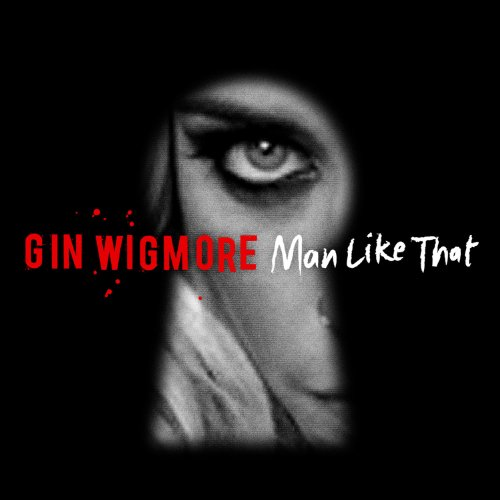 gin wigmore man like that