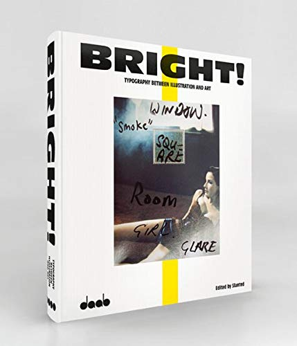 BRIGHT!: Typography between Illustration and Art