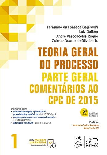 Teoria Geral do Processo - Comentários ao CPC de 2015 - Vol. 1 - Parte Geral