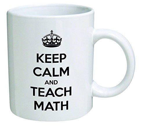 Funny Mug - Keep Calm and Teach Math - 11 OZ Coffee Mugs - Inspirational gifts and sarcasm - By A Mug To Keep TM