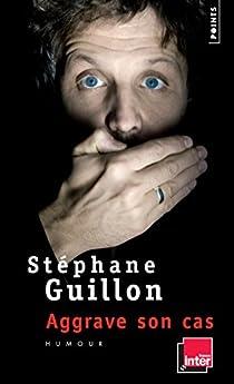 Guillon aggrave son cas par Guillon