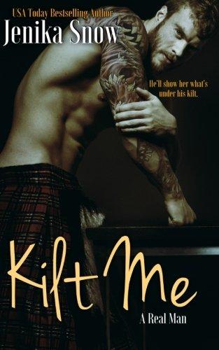 Kilt Me (A Real man, 12) (Volume 12) (Mens 12 Series)