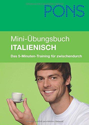 PONS Mini-Übungsbuch Italienisch: Das 5-Minuten-Training für zwischendurch