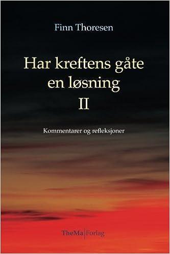 Har kreftens gaate en loesning II: Kommentarer og refleksjoner (Vaar kreftomsorg) (Volume 2) (Norwegian Edition) by Mr. Finn Thoresen (2015-09-06)