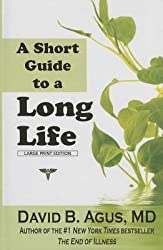 [ A Short Guide to a Long Life BY Agus, David ( Author ) ] { Hardcover } 2014