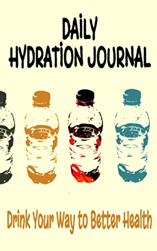 Daily Hydration Journal: Drink Your Way to Better Health: 18 Month 5