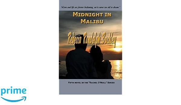 Midnight In Malibu Rachel O Neill Rebecca Randolph Buckley