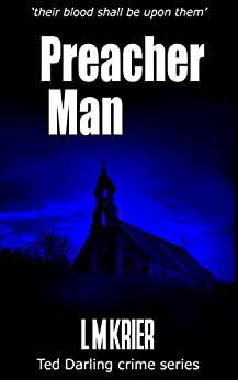 Preacher Man: 'their blood shall be upon them' (Ted Darling crime series Book 9) by [Krier, L M]