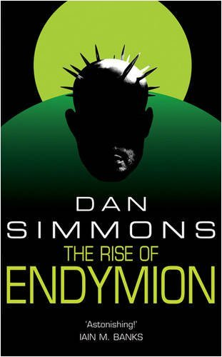 By Dan Simmons The Rise of Endymion (New Ed) [Paperback]