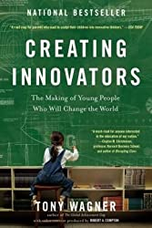 The Making of Young People Who Will Change the World Creating Innovators (Paperback) - Common
