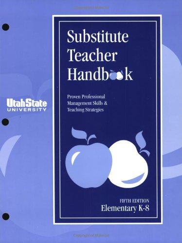 Substitute Teacher Handbook K-8, Fifth Edition