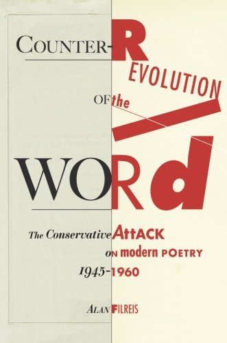 Counter-revolution of the Word: The Conservative Attack on Modern Poetry, 1945-1960