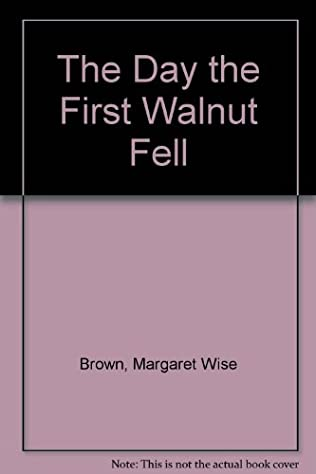 book cover of The Day the First Walnut Fell