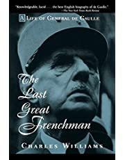 The Last Great Frenchman: A Life of General De Gaulle