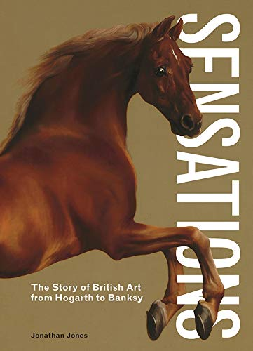 Image of Sensations: The Story of British Art from Hogarth to Banksy