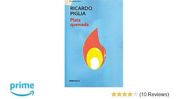 Plata quemada/ Money to Burn (Spanish Edition): Ricardo Piglia: 9788490327821: Amazon.com: Books