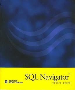 sql navigator user s guide quest software amazon com books rh amazon com SQL Navigator 64-Bit sql navigator 6.7 user guide