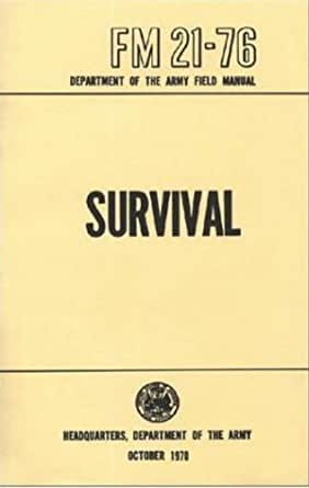 amazon com u s army survival manual fm 21 76 ebook department of rh amazon com us army field manual 6-22 field manual us army