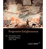 img - for [(Progressive Enlightenment: The Origins of the Gaslight Industry, 1780-1820 )] [Author: Leslie Tomory] [Apr-2012] book / textbook / text book