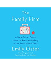 The Family Firm: A Data-Driven Guide to Better Decision Making in the Early School Years (The ParentData Series, Book 3)