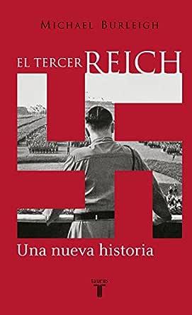 El Tercer Reich: Una nueva historia eBook: Burleigh, Michael ...