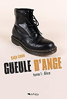 Gueule d'Ange [1] : Alice