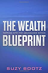 The Wealth Blueprint: Tapping Into the Abundance Within Paperback