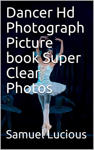 Dancer Hd Photograph Picture book Super Clear Photos ()
