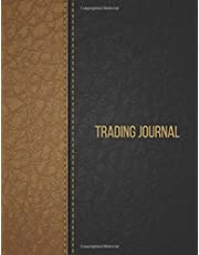 """Trading Journal: Log Book Perfect to Define your monthly Goals, Record your Strategies & Keep Track of your Trade History 