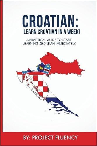 Start Speaking Basic Croatian in Less Than 24 Hours Croatian Learn Croatian in a Week!