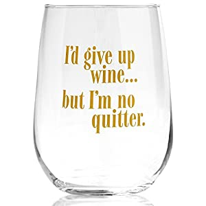 Smart Tart Funny Wine Glass Id Give Up Wine But Im No Quitter, 17oz, For Wine Lovers