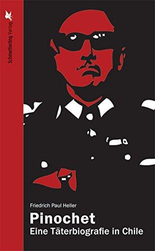 Pinochet: Eine Täterbiografie in Chile