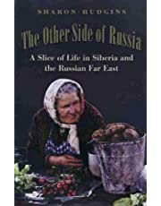 The Other Side of Russia, Volume 21: A Slice of Life in Siberia and the Russian Far East