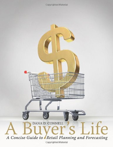 A Buyer's Life: A Concise Guide to Retail Planning and Forecasting