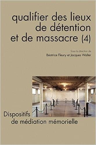 Livres Questions de Communication, Serie Actes 13 / 2011. Qualifier des Lieu X de Detention et de Massacre pdf
