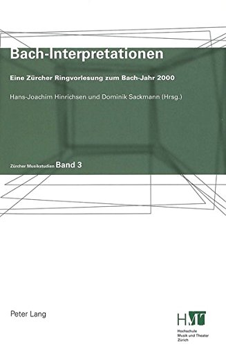 Bach-Interpretationen: Eine Zürcher Ringvorlesung zum Bach-Jahr 2000 (Zürcher Musikstudien) (German Edition) by Peter Lang AG, Internationaler Verlag der Wissenschaften