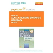 Nursing Diagnosis Handbook - Pageburst E-Book on VitalSource (Retail Access Card): An Evidence-Based Guide to Planning Care, 10e 10th (tenth) Edition by Ackley MSN EdS RN, Betty J., Ladwig MSN RN, Gail B. published by Mosby (2013)