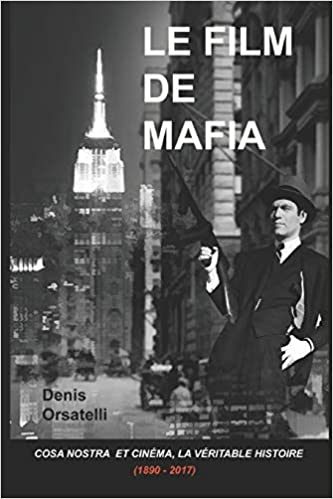 Le Film De Mafia Cosa Nostra Et Cinema La Veritable