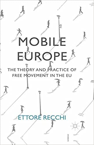 Mobile Europe: The Theory and Practice of Free Movement in