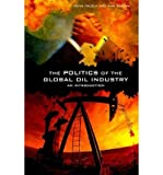 img - for [ Politics of the Global Oil Industry: An Introduction By ( Author ) Sep-2005 Paperback book / textbook / text book