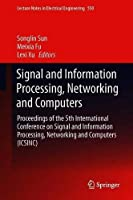 Signal and Information Processing, Networking and Computers Front Cover