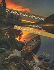 Canoeing in the wilderness: Large Print