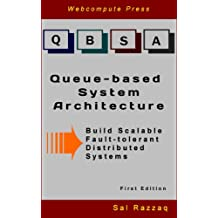 Queue-based System Architecture: Build Scalable, Fault-tolerant Distributed Systems