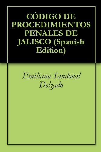 Descargar Libro CÓdigo De Procedimientos Penales De Jalisco Emiliano Sandoval Delgado