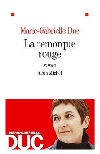 Remorque Rouge (La) (Romans, Nouvelles, Recits (Domaine Francais)) (French (Domaine Rouge)